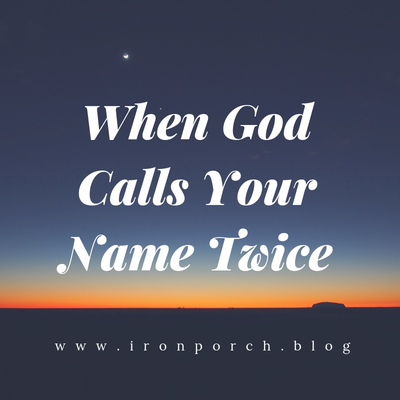 When God Calls Your Name Twice copy