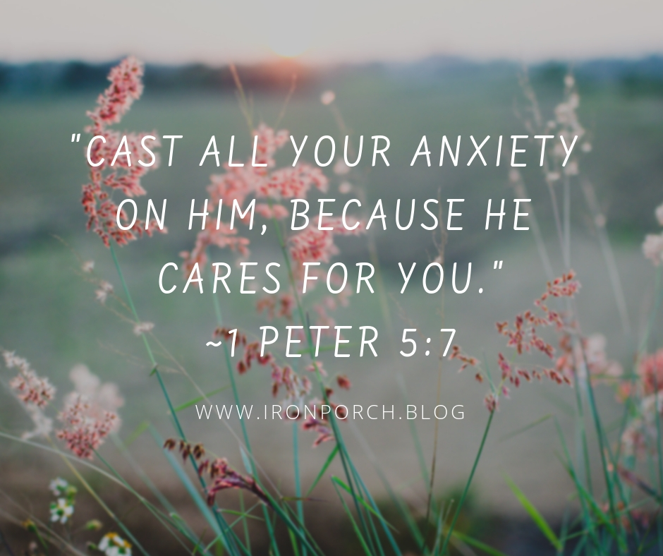 cast all your anxiety on Him, because he cares for you. ~1 Peter 5_7 copy